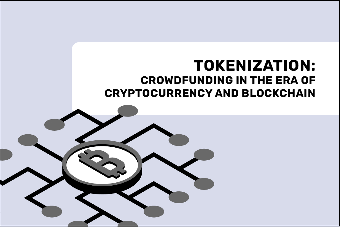 Tokenization: Crowdfunding in the Era of Cryptocurrency and Blockchain