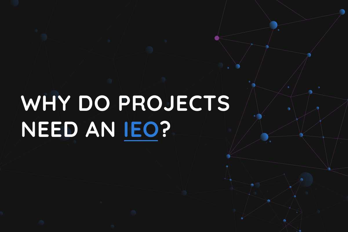 Why Do Projects Need an IEO?