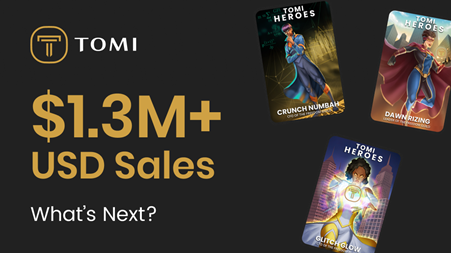 Tomi Heroes NFT Sales Volume Exploded Past 1.35m USD, Massive ROI Potential