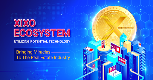 The XIXO Ecosystem Is Utilizing Technological Potential In The Real Estate Industry