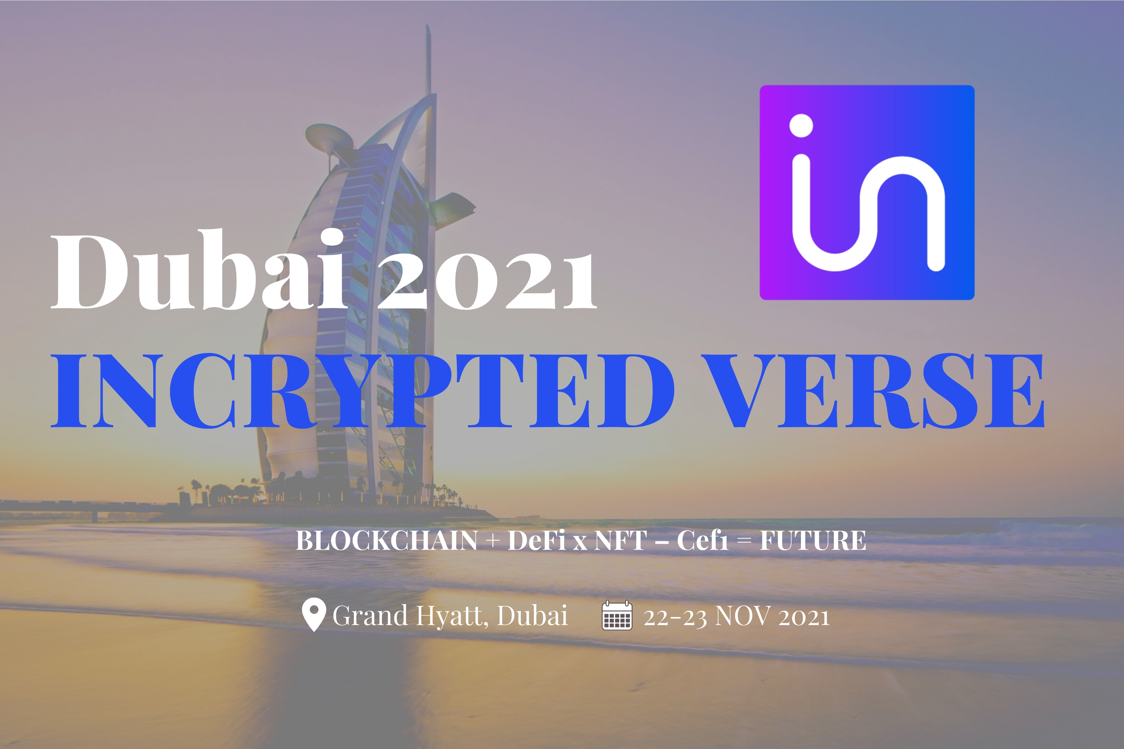 What the F**ungible!! Incrypted Verse Dubai Nov 2021 Creates History by Releasing Speakers' NFTs.