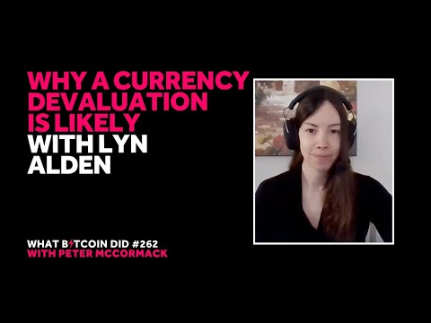 Why a Currency Devaluation is Likely w/ Lyn Alden