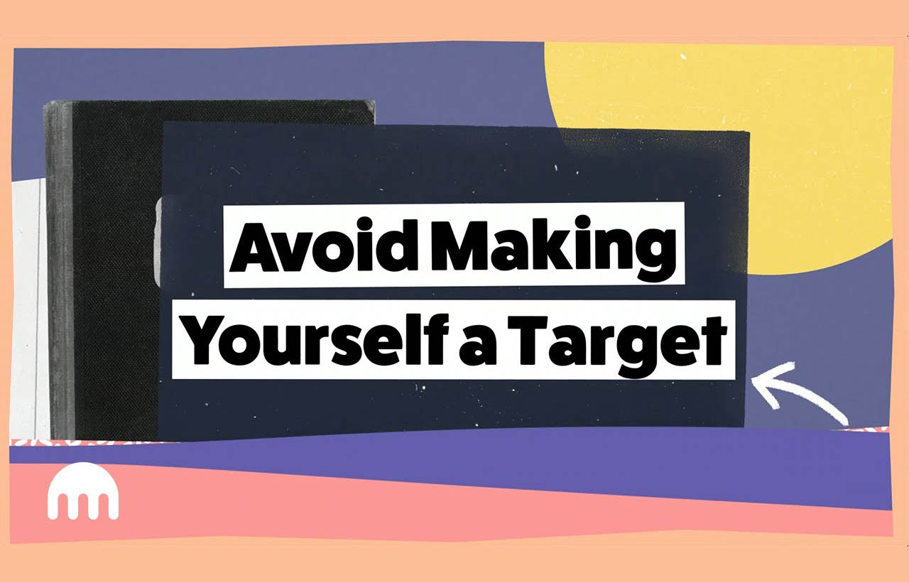 How To Avoid Making Yourself A Target