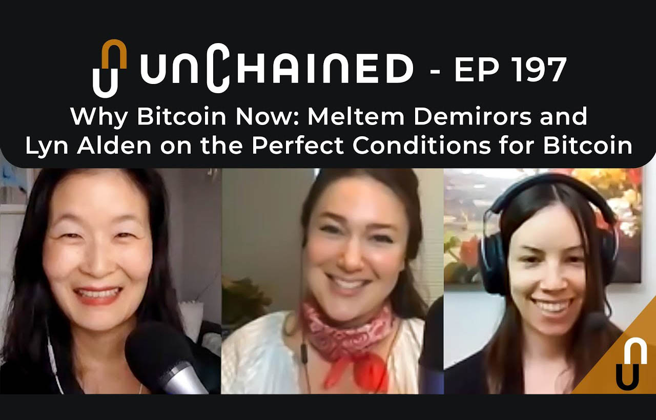 Meltem Demirors and Lyn Alden on the Perfect Conditions for Bitcoin