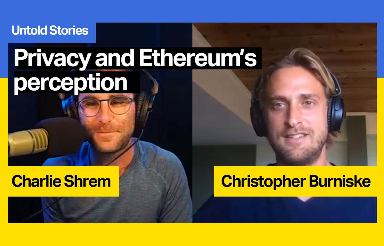 Chris Burniske over Ethereum, ZCash & Privacy