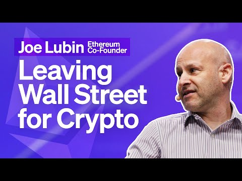 Joe Lubin on Why Assets Are Moving from Wall Street to Crypto