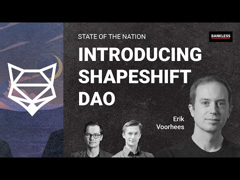 Erik Voorhees Introduces the ShapeShift DAO