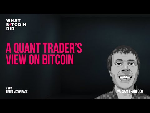 A Quant Trader's View on Bitcoin with Sam Trabucco
