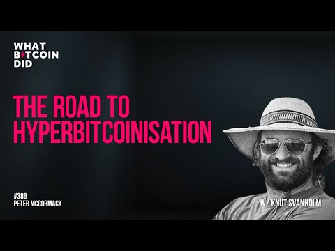 The Road to Hyperbitcoinization with Knut Svanholm