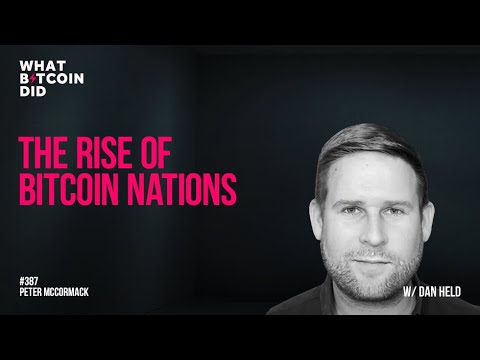 The Rise of Bitcoin Nations with Dan Held