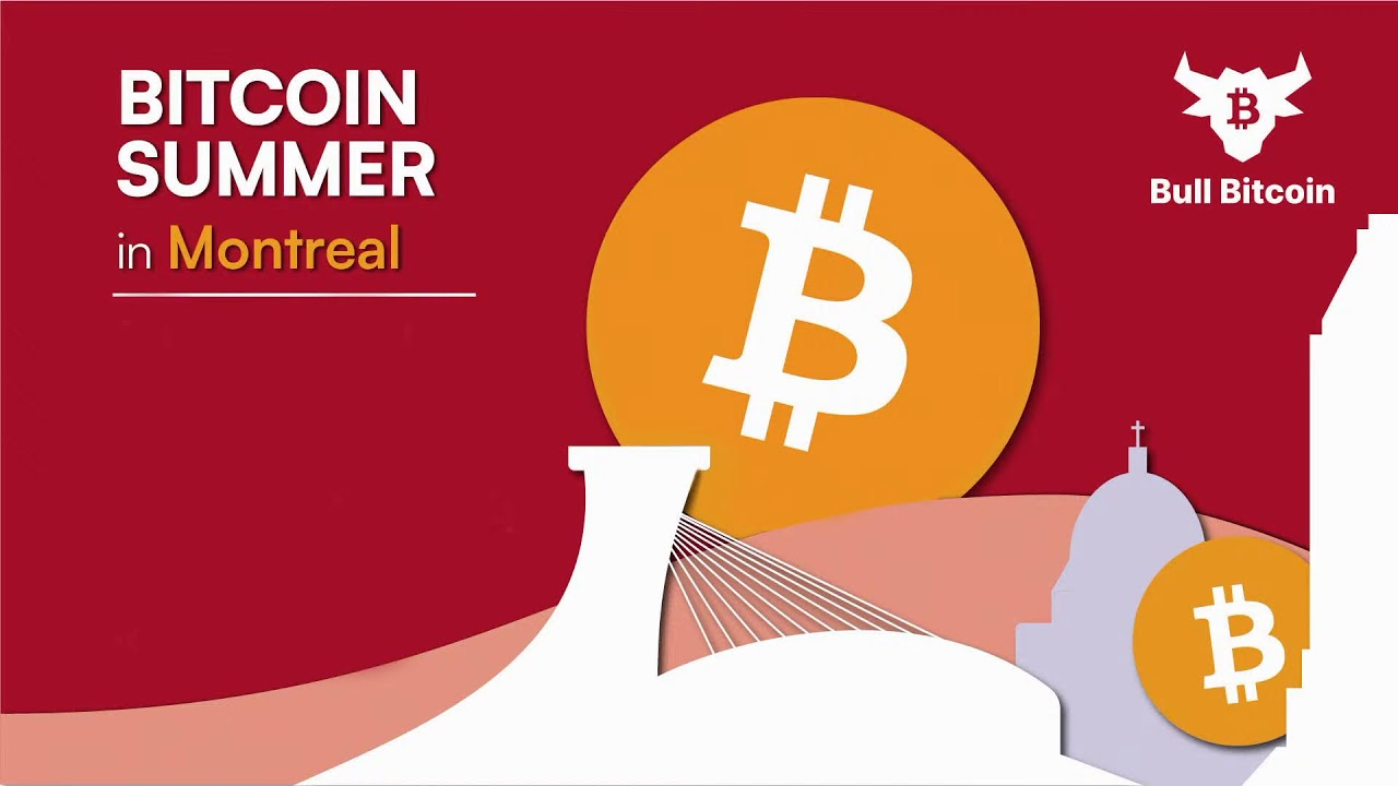 The Bitcoin Summer in Montreal by Bull Bitcoin  Live Stream