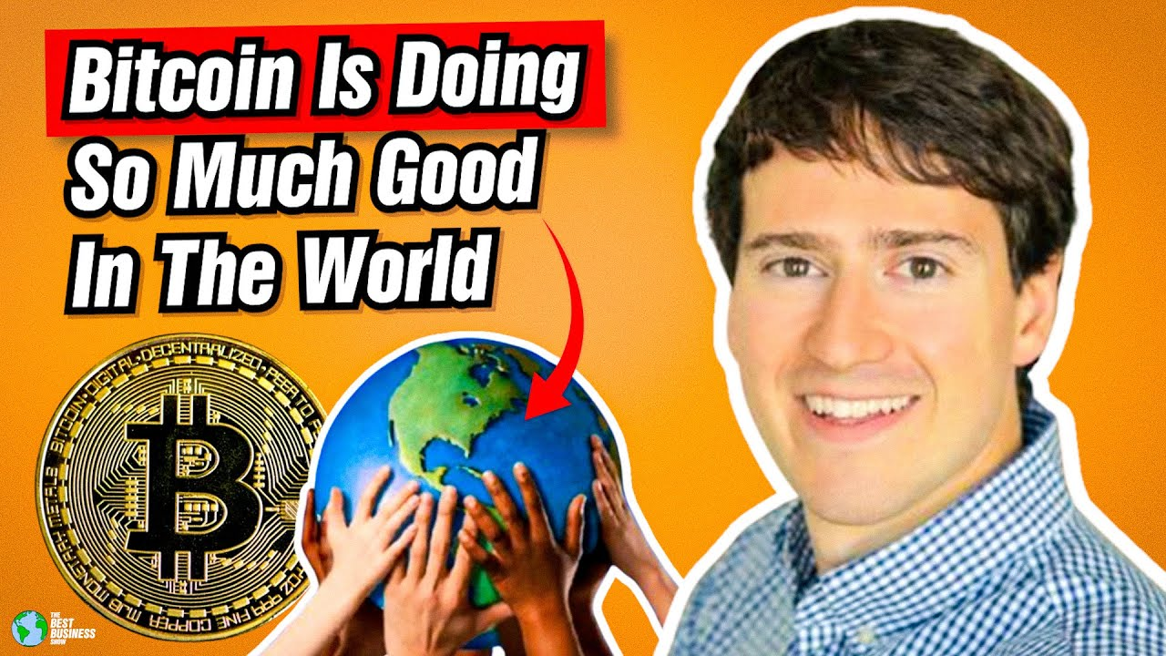 Alex Gladstein: Bitcoin Is Doing So Much Good In The World