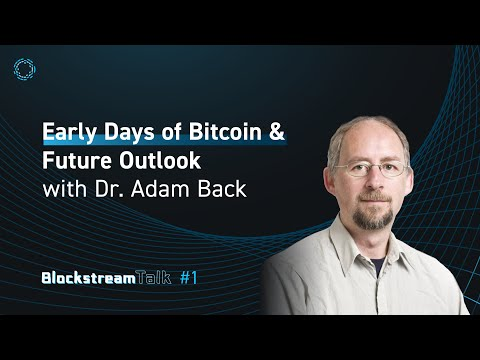 Dr. Adam Back on Early Days of Bitcoin & Future Outlook