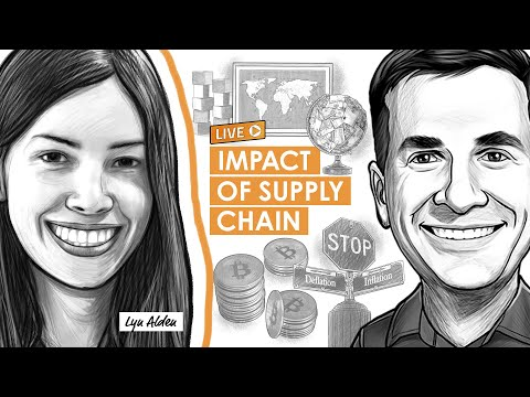 Lyn Alden on Supply Chain Impacts and Bitcoin