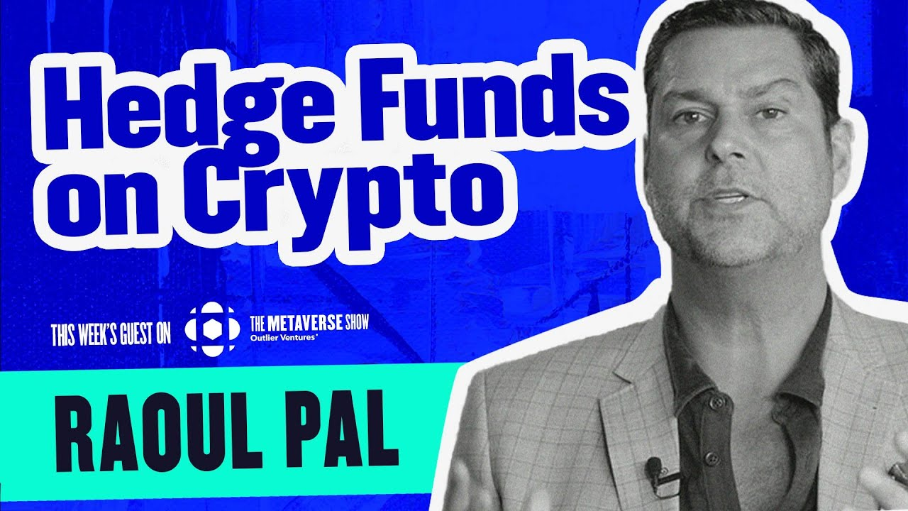 Raoul Pal on Hedge Funds in Crypto, NFTs & Metaverse