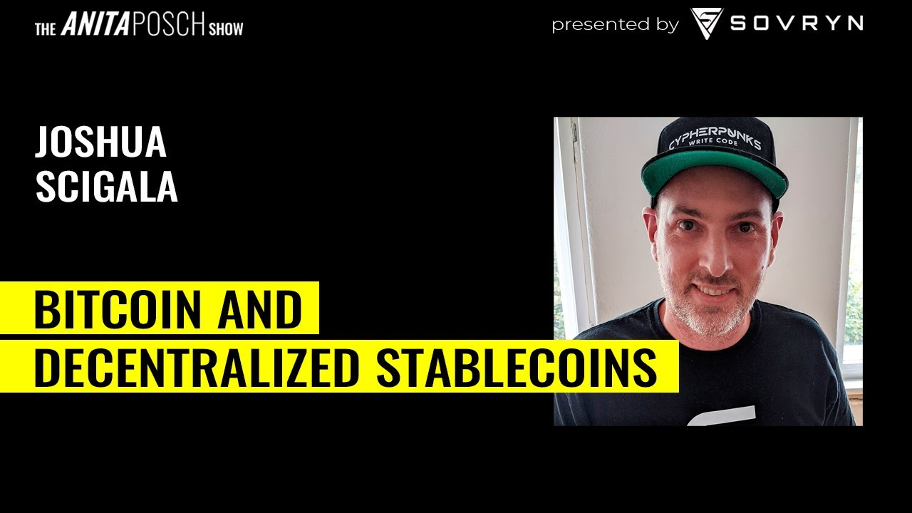 Joshua Scigala on Bitcoin and Decentralized Stablecoins