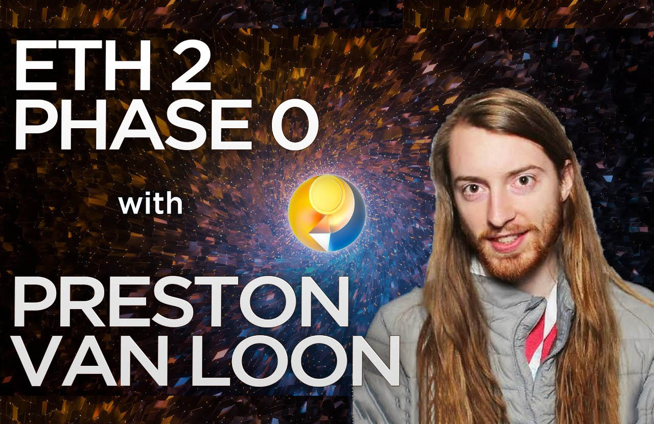Fase 0 di Ethereum 2.0 con Preston Van Loon
