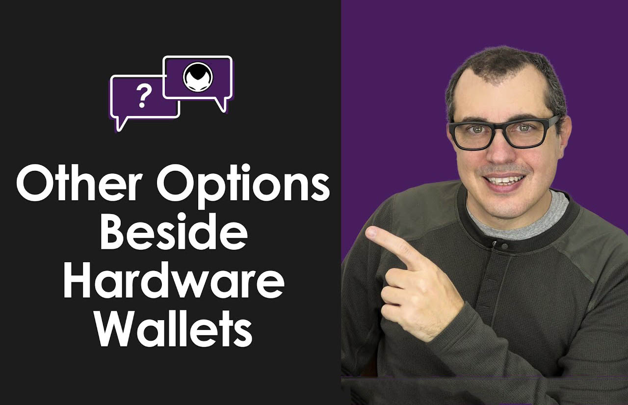 What Should You Use if a Hardware Wallet Isn't an Option for You?